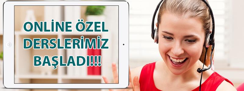 ONLİNE ÖZEL DERSLERİMİZ BAŞLAMIŞTIR!!!